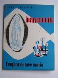 Bernadette, l'enfant de l'Ave Maria