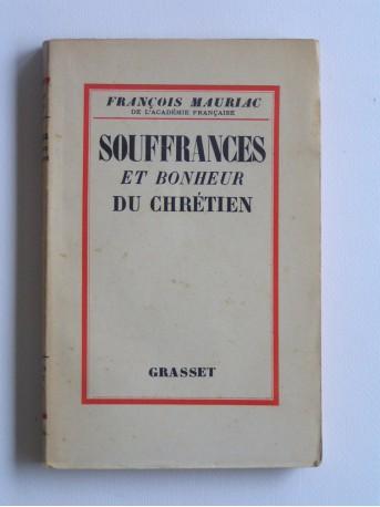François Mauriac - Souffrances et boheur du Chrétien