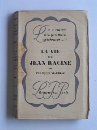 François Mauriac - La vie de Racine