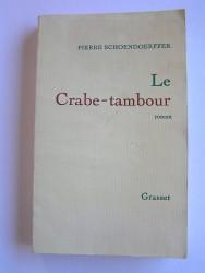 Pierre Schoendoerffer - Le Crabe-Tambour