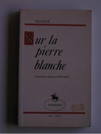 Anatole France - Sur la pierre blanche