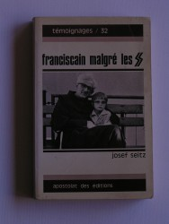 Franciscain malgré les SS. Karl-Gédéon Goldmann