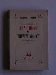 William Saroyan - L'audacieux jeune homme au trapèze volant