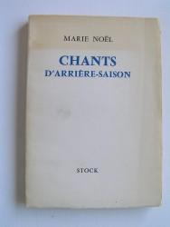 Marie Noël - Chants d'arrière-saison