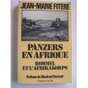 Jean-Marie Fitère - Panzers en Afrique. Rommel et l'Afrikakorps