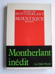 Henry de Montherlant - Moustique