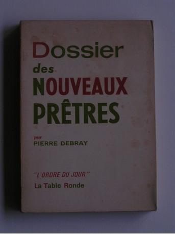 Pierre Debray - Dossier des nouveaux prêtres