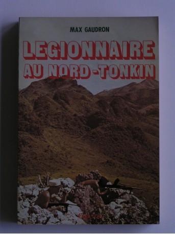 Max Gaudron - Légionnaire au Nord-Tonkin