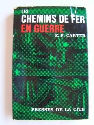 E.F. Carter - Les chemins de fer en guerre