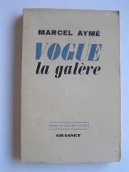 Marcel Aymé - Vogue la galère