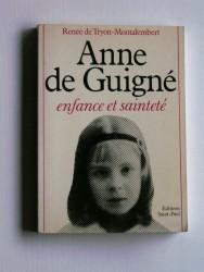 Anne de Guigné. Enfance et sainteté