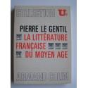 Pierre Le Gentil - La littérature française du Moyen-Age