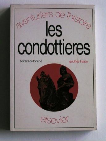 Geoffrey Trease - Les condottières. Soldats de fortune