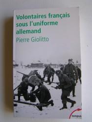 Pierre Giolitto - Volontaires français sous l'uniforme allemand