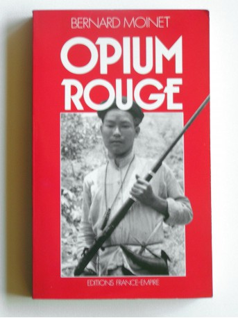 Colonel Bernard Moinet - Opium rouge