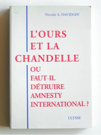 Nicolaï A. Davidoff - L'ours et la chandelle. Ou faut-il détruire Amnesty international?