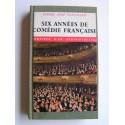 Pierre-Aimé Touchard - Six années à la Comédie Française. Mémoires d'un administrateur