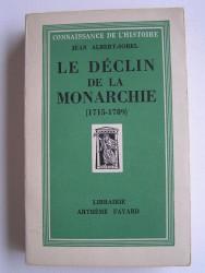 Jean Albert-Sorel - Le déclin de la monarchie. 1715 - 1789