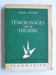Louis Jouvet - Témoignages sur le théatre