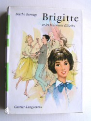 Berthe Bernage - Brigitte et les tournants difficiles