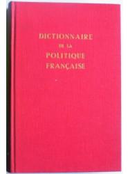 Dictionnaire de la politique française. Tome 4