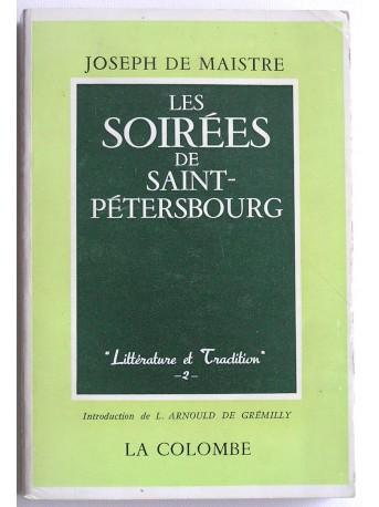 Joseph de Maistre - Les soirées de Saint-Petersbourg ou entretiens sur le gouvernement temporel de la Providence