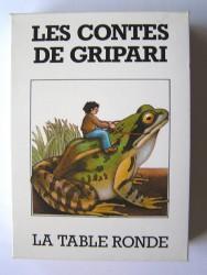 Pierre Gripari - Les contes de Gripari. Contes de la rue Broca et Les contes de la Folie Méricourt